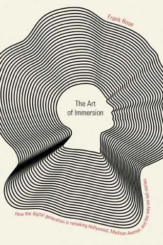 The Art of Immersion     author: Frank Rose     Publisher: W. W. Norton & Company